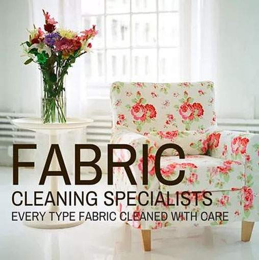 Fabric Cleaning Specialists. Every type of fabric cleaned with care.